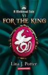 For the King (A Medieval Tale, #6)