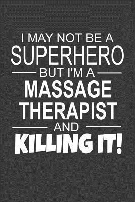 I May Not Be A Superhero But Im A Massage Therapist And