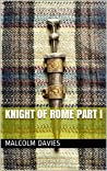 Knight of Rome Part I