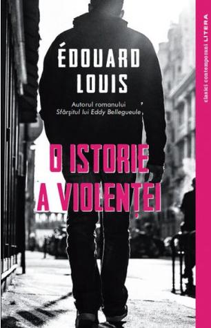 O istorie a violenței by Édouard Louis