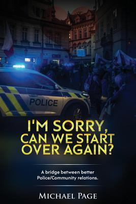 I'm sorry, can we start over again?: A bridge between better Police/Community relations