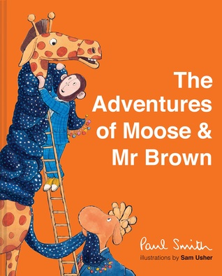 The Adventures of Moose and Mr Brown by Sir Paul Smith