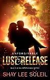 Unforgivable Lust & Release: Book 3 of the Unforgivable Series