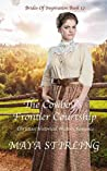 The Cowboy's Frontier Courtship (Brides of Inspiration #12)