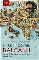 Balcanii: de la sfârșitul Bizanțului până azi
