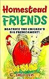 Homestead Friends: Beatrice the Chicken's Big Predicament!