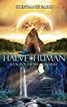 Halve Human by Stephanie Fazio