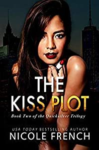 The Kiss Plot (Quicksilver, #2)