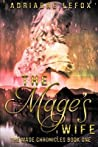 The Mage's Wife: The Mage Chronicles Book One