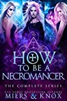 How to Be A Necromancer : The Complete Series