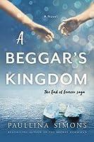 A Beggar's Kingdom (End of Forever, #2)