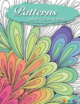 Patterns Adult Coloring Book By Color Joy
