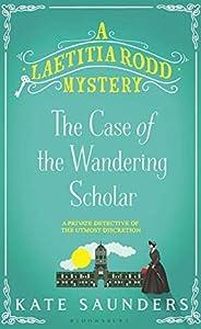 Laetitia Rodd and the Case of the Wandering Scholar (A Laetitia Rodd Mystery #2)