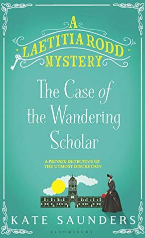 Laetitia Rodd and the Case of the Wandering Scholar (A Laetitia Rodd Mystery #2)