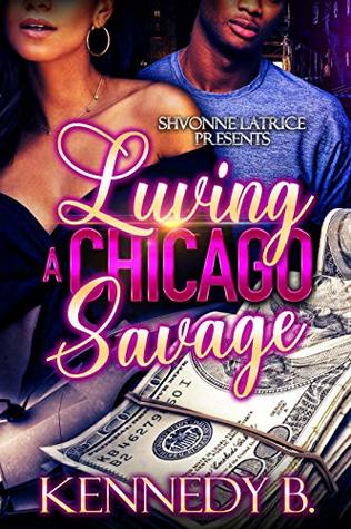Luving A Chicago Savage by Kennedy B.