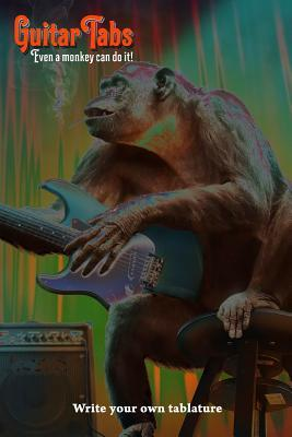 Guitar Tabs Even a Monkey Can Do It! - Write Your Own