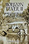Horizon Fever II: Explorer AE Filby's own account of his extraordinary Australasian Adventures, 1921-1931