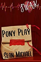 SWAK: Pony Play (Sealed With a Kink #3)
