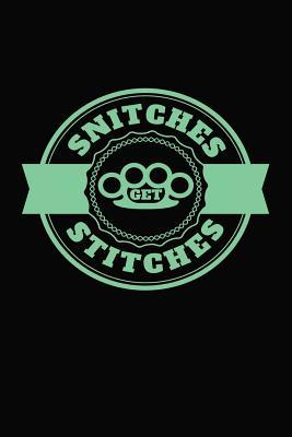 Snitches Get Stitches: Wonderful humorous journal.