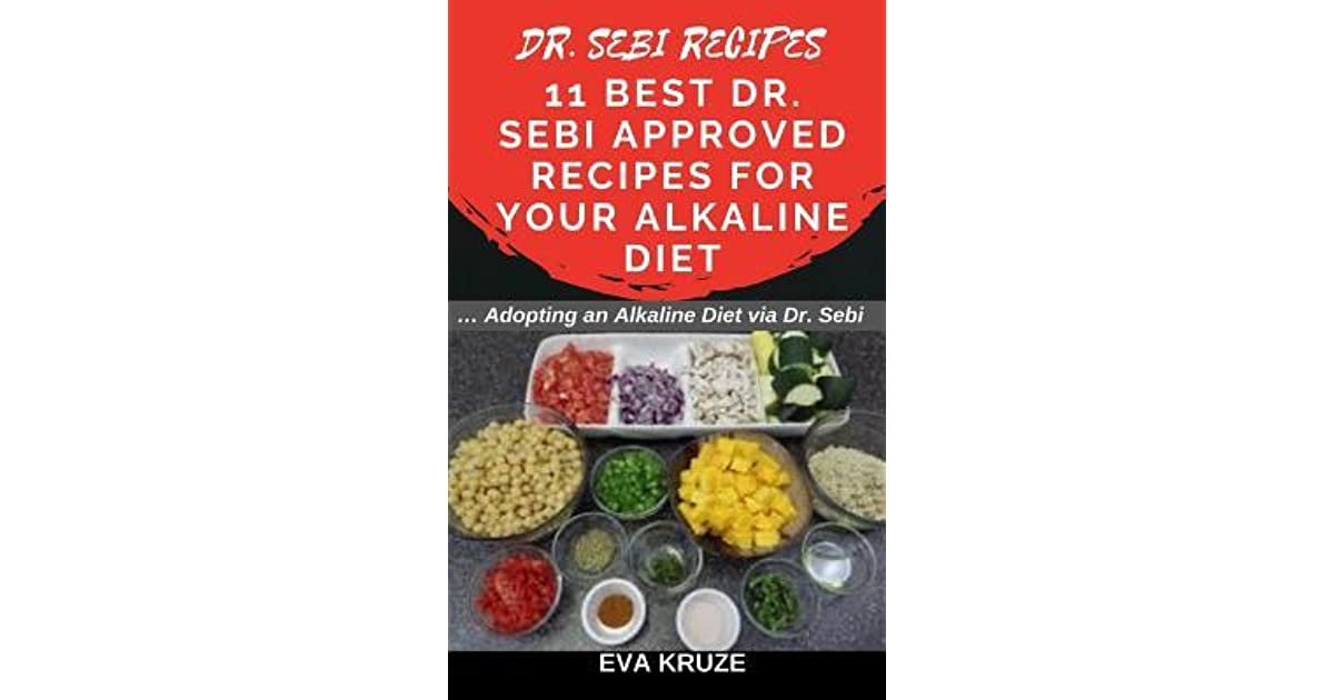 Dr  Sebi Recipes: 11 Best Dr  Sebi Approved Recipes For Your