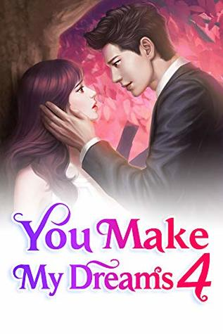 You Make My Dreams 4: He Woke Up, But She Was Not There