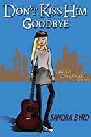 Don't Kiss Him Goodbye (London Confidential Book 3)