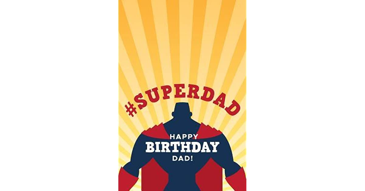 Superdad Happy Birthday Dad Gifts From Son Gratitude Journal Daughter Team Cute Father Image Notebook Super Hero Fathers
