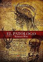 El patólogo: Parte I: Memento Mori