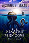 The Pirates of Penn Cove: A Middle Grade Pirate Adventure (Weirdbey Island Book 1)