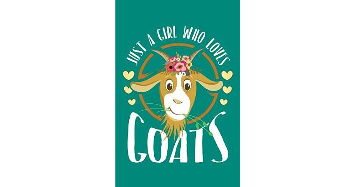Just a Girl Who Loves Goats: Goat
