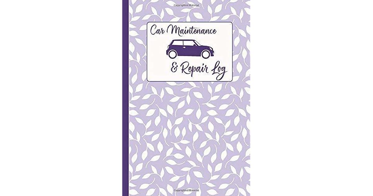Car Maintenance Log >> Car Maintenance Repair Log Automobile Care Journal