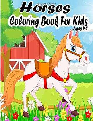 Horses Coloring Book For Kids Ages 4-8: Horse Activity ...