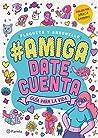 #Amiga, date cuenta (Edición Colombiana)