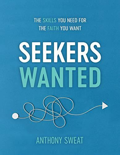 Seekers Wanted: The Skills You Need for the Faith You Want