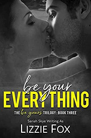 Be-Your-Everything-Be-Yours-Trilogy-Book-3-Lizzie-Fox