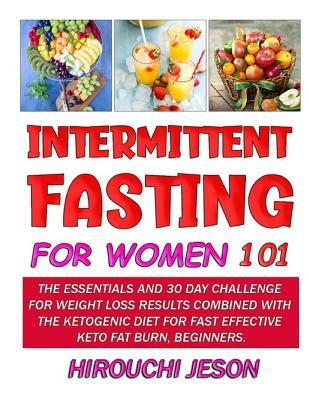 Intermittent Fasting For Women 101: The Essentials and 30