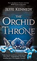 The Orchid Throne (Forgotten Empires, #1)