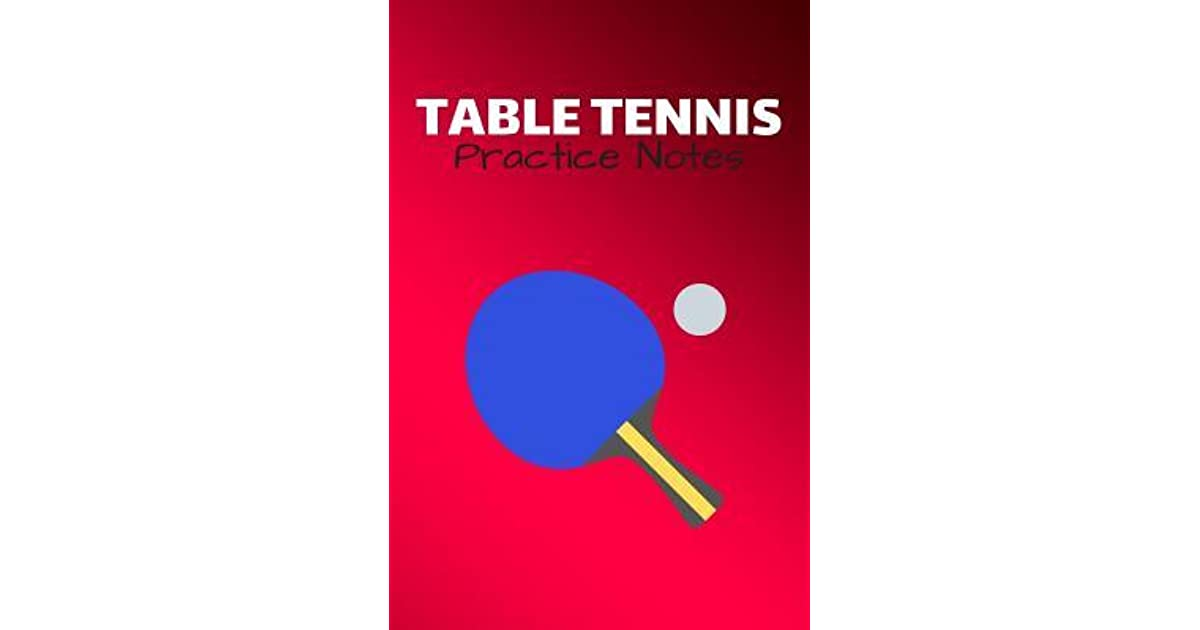 Superb Table Tennis Practice Notes Ping Pong Journal Table Home Remodeling Inspirations Genioncuboardxyz