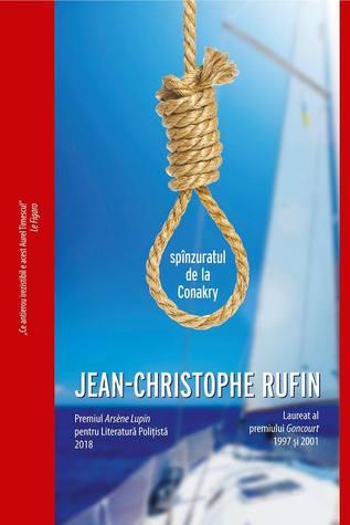Spînzuratul de la Conakry by Jean-Christophe Rufin