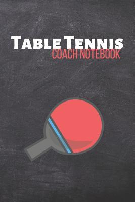 Surprising Table Tennis Coach Notebook Ping Pong Journal Table Home Remodeling Inspirations Genioncuboardxyz
