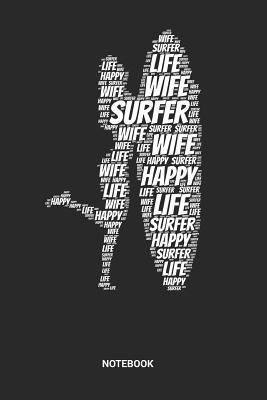 Surfer Wife Happy Life Notebook: Dotted Lined Surfing Notebook (6x9 inches) ideal as a Water Sports Journal. Perfect as a Surfer Book for all Ocean, Sea and Surf Lover. Great gift for Men and Women