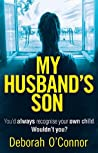 My Husband's Son: A dark and gripping psychological thriller
