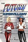 The Future of Supervillainy (The Supervillainy Saga, #6)