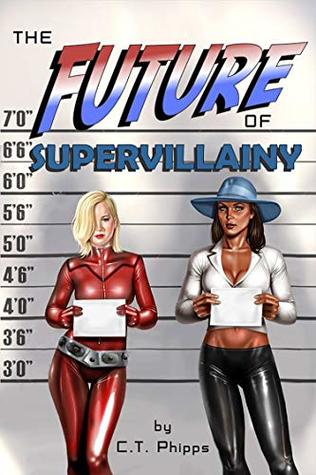 The Future of Supervillainy by C.T. Phipps