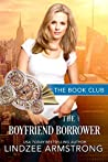The Boyfriend Borrower: A No Match for Love Romance (Book Club 7)
