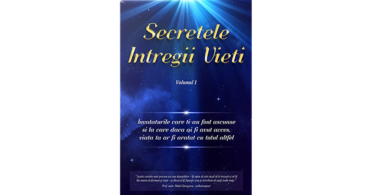 Carte Secretele Intregii Vieti.Secretele Intregii Vieți By Elena Iuliana Neagu