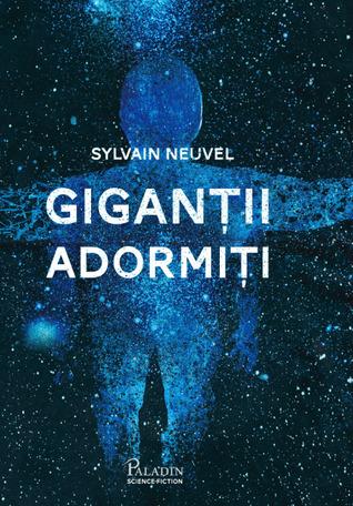 Giganții adormiți by Sylvain Neuvel