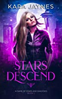 Stars Descend (A Game of Stars and Shadows #1)