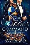 Sea Dragon's Command (Royal Dragon Shifters of Morocco #3)