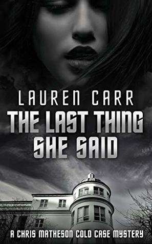 The Last Thing She Said (A Chris Matheson Cold Case Mystery Book 3)